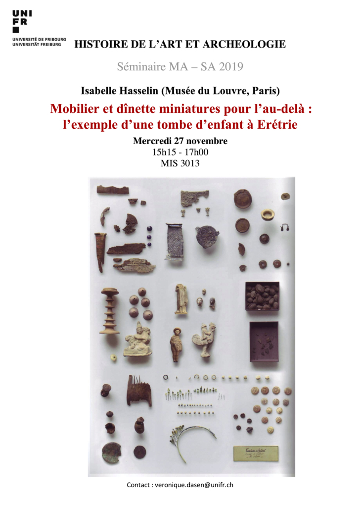 """Conference: """"Mobilier et dînette miniatures pour l'au-delà: l'exemple d'une tombe d'enfant à Erétrie"""", Isabelle Hasselin (Paris, Musée du Louvre) @ University of Fribourg, MIS 3013"""